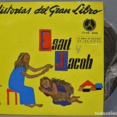 Discos de vinilo: SINGLE. ESAU Y JACON. HISTORIAS DEL GRAN LIBRO. Lote 234577535