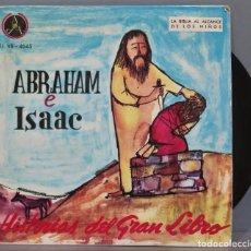 Discos de vinilo: SINGLE. ABRAHAM E ISAAC. HISTORIAS DEL GRAN LIBRO. Lote 234577695