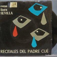 Discos de vinilo: EP. RECITALES DEL PADRE CUE. COMO LLORA SEVILLA. Lote 234578285