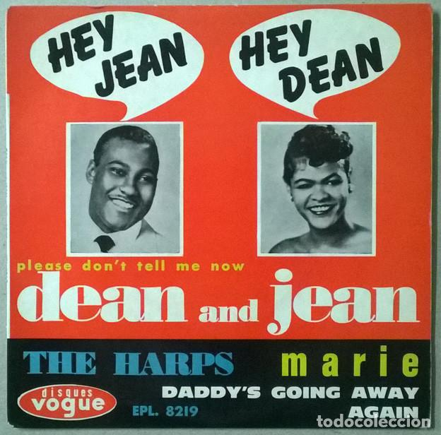 DEAN AND JEAN: HEY/ PLEASE DON'T TELL ME NOW- THE HARPS: MARIE/ DADDY'S GOING AWAY AGAIN. VOGUE 1964 (Música - Discos de Vinilo - EPs - Funk, Soul y Black Music)