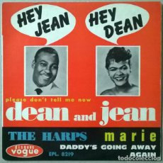 Discos de vinilo: DEAN AND JEAN: HEY/ PLEASE DON'T TELL ME NOW- THE HARPS: MARIE/ DADDY'S GOING AWAY AGAIN. VOGUE 1964. Lote 234587690