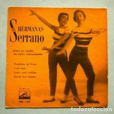 Discos de vinilo: HERMANAS SERRANO (EP. 1958) CANTAN EN CATALAN - MANDOLINO DE TEXAS - CANÇO AMB SORDINA (BUEN ESTADO). Lote 234711075
