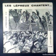 Discos de vinilo: LES LEPREUX CHANTENT AU DAHOMEY - À TAHITI - SINGLE FRANCES 33RPM - VOXIGRAVE. Lote 234734285
