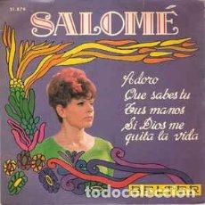 Discos de vinilo: SALOME - ADORO / QUE SABES TU / TUS MANOS / SI DIOS ME QUITA LA VIDA - EP BELTER 1968. Lote 234737930