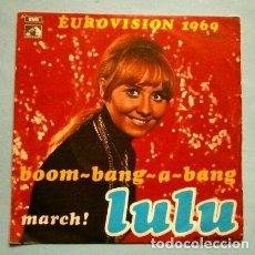 Discos de vinilo: LULU (SINGLE EUROVISION 1969) BOOM BANG A BANG - GRAN BRETAÑA PUESTO 1º DE 16. Lote 234746420