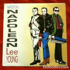 Discos de vinilo: LEE YOUNG (SINGLE 1987) NAPOLEON (TECNO SIDE) - NAPOLEON (SOFT SIDE) - ITALO DISCO NAPOLEONI. Lote 234752060