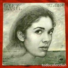 Discos de vinilo: LOLE Y MANUEL (SINGLE 1976) TU MIRÁ - TU MIRÁ CONTINUACIÓN - FLAMENCO. Lote 234766770