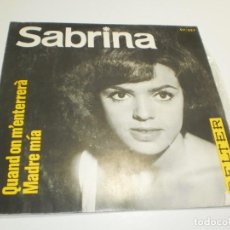Discos de vinilo: SINGLE SABRINA. QUAND ON M'ENTERRERÀ. MADRE MÍA. BELTER 1966 SPAIN (PROBADO, BIEN, BUEN ESTADO). Lote 234774325