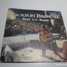 Discos de vinilo: SINGLE JACKSON BROWNE. STAY. B/W ROSIE. ASYLUM 1978 SPAIN (PROBADO Y BIEN). Lote 234779000