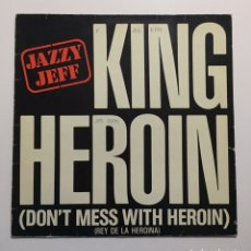 Discos de vinilo: MAXI JAZZY JEFF - KING HEROIN (DON'T MESS WITH HEROIN). Lote 234780420
