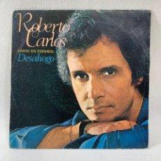 Discos de vinilo: SINGLE ROBERTO CARLOS - DESAHOGO - ESPAÑA - AÑO 1979. Lote 234807445