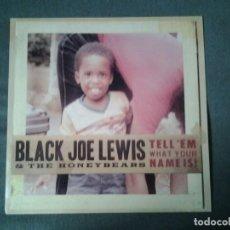 Discos de vinilo: BLACK JOE LEWIS &THE HONEYBEARS -TELL'EM WHAT YOUR NAME IS- LP LOST HIGHWAY 2009 B0012522 MINT. Lote 234826195