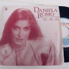 Discos de vinilo: DANIELA ROMO-SINGLE AY AY AY-NUEVO. Lote 234838620