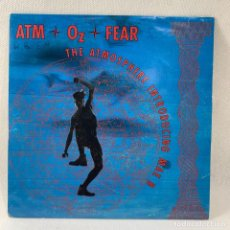 Discos de vinilo: SINGLE ATM OZ FEAR - THE ATMOSPHERE INTRODUCING MAE B - ESPAÑA - AÑO 1990. Lote 234851525