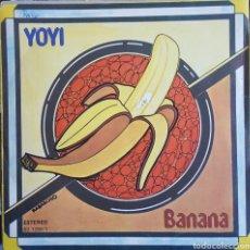 Discos de vinilo: SINGLE / YOYI / BANANA / 1977 EDICION ESPAÑOLA. Lote 234903040