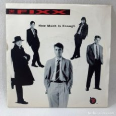 Discos de vinilo: SINGLE THE FIXX - HOW MUCH IS ENOUGH - EUROPA - AÑO 1991. Lote 234903430