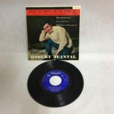 Discos de vinilo: ROBERT JEANTAL, DANS LE CREUX DE TA MAIN, DISCO. Lote 234903775