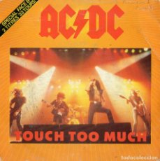 Discos de vinilo: AC / DC - TOUCH TOO MUCH - SINGLE. Lote 234924755