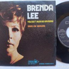 Discos de vinilo: BRENDA LEE - 45 SPAIN PS - MINT * YOU DONT NEED ME ANYMORE / BRING ME SUNSHINE. Lote 234941550