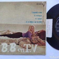 Discos de vinilo: BRIGITTE BARDOT - EP SPAIN PS - EX * B.B. EN TV * L' APPAREIL A SOUS / LA MADRAGUE / EL CUCHIPE + 1. Lote 234944060