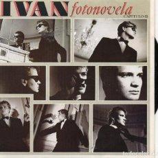 Discos de vinilo: IVAN - FOTONOVELA - CAPITULO I - SINGLE. Lote 234948680
