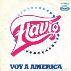 Discos de vinilo: FLAVIO - VOY A AMERICA- SINGLE DE VINILO #. Lote 234959395