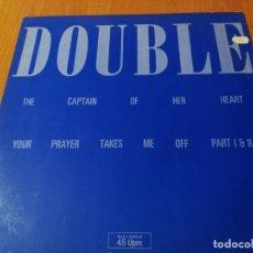 Discos de vinilo: MAXI SINGLE 1985 DOUBLE THE CAPTAIN OF HER HEART YOUR PRAYER TAKES ME OFF. Lote 235021185