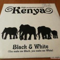 Discos de vinilo: MAXI SINGLE 1996 KENYA BLACK & WHITE (YOU MAKE ME BLACK, YOU MAKE ME WHITE). Lote 235024525
