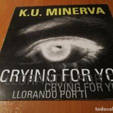 Discos de vinilo: MAXI SINGLE 1995 K.U. MINERVA CRYING FOR YOU LLORANDO POR TI. Lote 235024685