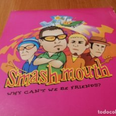 Discos de vinilo: MAXI SINGLE 1997 SMASH MOUTH WHY CAN'T WE BE FRIENDS THE FONZ. Lote 235028225