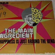 Discos de vinilo: SINGLE - THE MAIN INGREDIENT - HAPPINESS IS JUST AROUND THE BEND / WHY CAN'T WE ALL UNITE. Lote 235029985