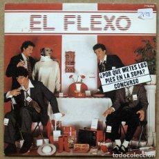 Discos de vinilo: EL FLEXO (GOMA ESPUMA) - PORQUE METES LOS PIES EN LA SOPA - SINGLE BELTER 1984 + HOJA PROMOCIONAL. Lote 235055710