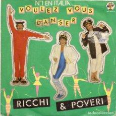 Discos de vinilo: RICCHI & POVERI - VOULEZ VOUS DANSER - SINGLE. Lote 235109505