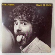 Discos de vinilo: LP - VINILO PI DE LA SERRA - PIJAMA DE SALIVA + ENCARTE - ESPAÑA - AÑO 1982. Lote 235113095
