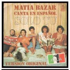 Discos de vinilo: XX SINGLE, MATIA BAZAR, SOLO TU Y POR UN MINUTO E POI.. Lote 235125985