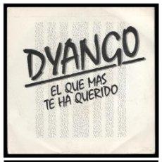 Dischi in vinile: XX SINGLE, DYANGO, EL QUE MAS TE HA QUERIDO.. Lote 235129685
