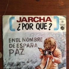 """Discos de vinilo: SINGLE DE JARCHA - """"PORQUE?"""", EDICIÓN NOVOLA 1977. Lote 235141345"""
