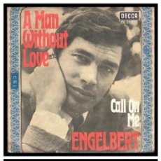 Discos de vinilo: XX SINGLE, ENGELBERT, CALL ON ME Y A MAN WITHOUT LOVE.. Lote 235144815