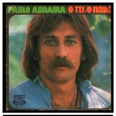 Discos de vinilo: XX SINGLE, PABLO ABRAIRA, O TU O NADA Y A FUEGO LENTO.. Lote 235161330
