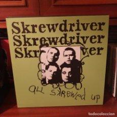 Disques de vinyle: SKREWDRIVER / ALL SKREWED UP / NOT ON LABEL. Lote 266716203