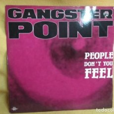 Discos de vinilo: GANGSTER POINT - PEOPLE DON'T YOU FEEL. Lote 235252805