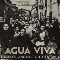 Discos de vinilo: AGUA VIVA - DISCO SINGLE 45 RPM - POETAS ANDALUCES - CANTARÉ. Lote 235257935