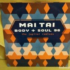 Discos de vinilo: MAI TAI - BODY + SOUL 96. Lote 235262930