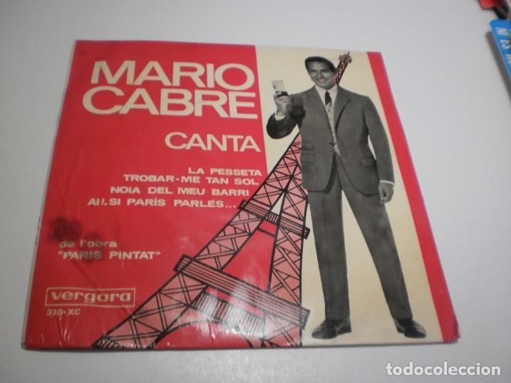 SINGLE MARIO CABRÉ CANTA. LA PESSETA. TROBAR-ME TAN SOL. NOIA DEL MEU BARRI. SI PARÍS PARLÉS. 1965 (Música - Discos - Singles Vinilo - Solistas Españoles de los 50 y 60)