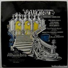 Discos de vinilo: LA VIEJECITA (FERNANDEZ CABALLERO) IRIARTE, ROSADO - DIR. ATAULFO ARGENTA - LP ALHAMBRA 1967 BPY. Lote 235323195