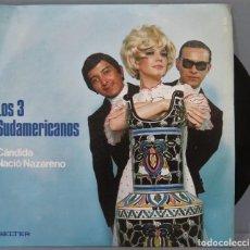 Discos de vinilo: SINGLE. LOS 3 SUDAMERICANOS. CÁNDIDA. Lote 235365190