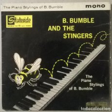 Discos de vinilo: B BUMBLE & THE STINGERS. THE PIANO STYLING OF: NUT ROCKER/ BOOGIE WOOGIE/ NEAR YOU. STATESIDE UK1962. Lote 235375845