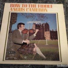 Discos de vinilo: ANGUS CAMERON - BOW TO THE FIDDLE (LP). Lote 235385025