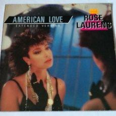 Discos de vinilo: ROSE LAURENS - AMERICAN LOVE (EXTENDED VERSION) - 1986. Lote 235425280