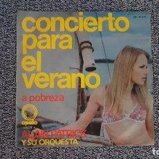 Discos de vinilo: ALAIN PATRICK - CONCIERTO PARA EL VERANO - A POBREZA. AÑO 1.971. EDITADO POR OPALO.. Lote 235504950